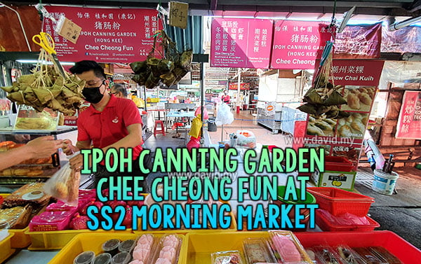Ipoh Canning Garden Chee Cheong Fun at SS2 Morning Market